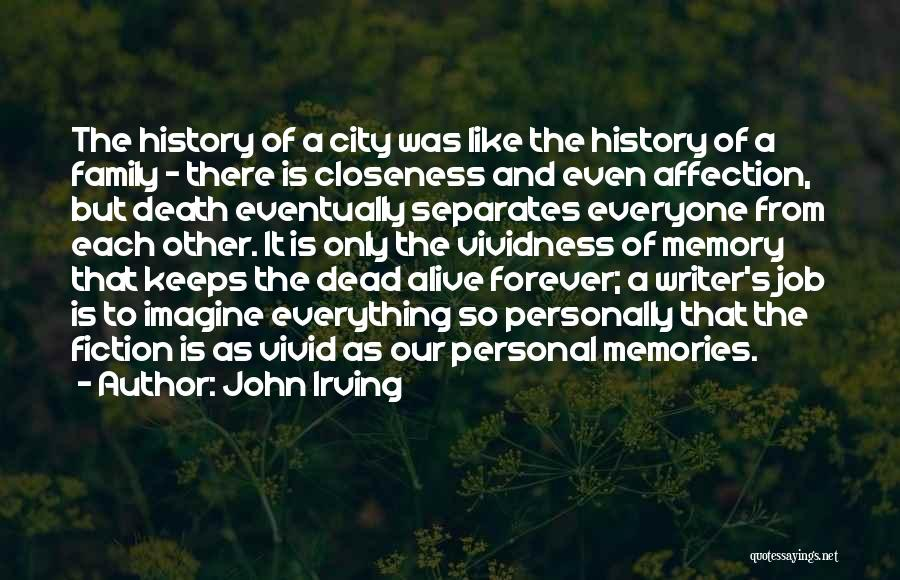 Family Forever Quotes By John Irving
