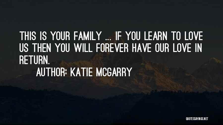 Family Forever Quotes By Katie McGarry