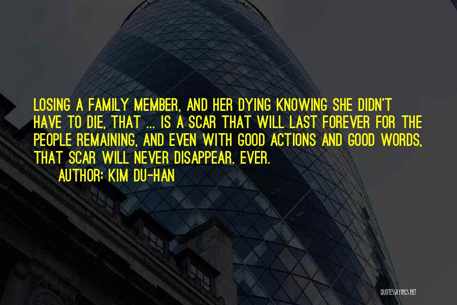 Family Forever Quotes By Kim Du-han