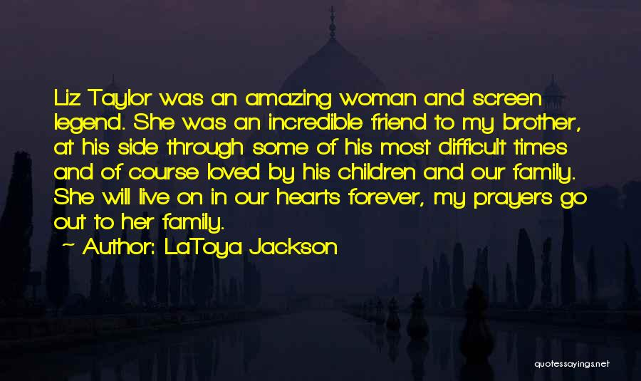 Family Forever Quotes By LaToya Jackson