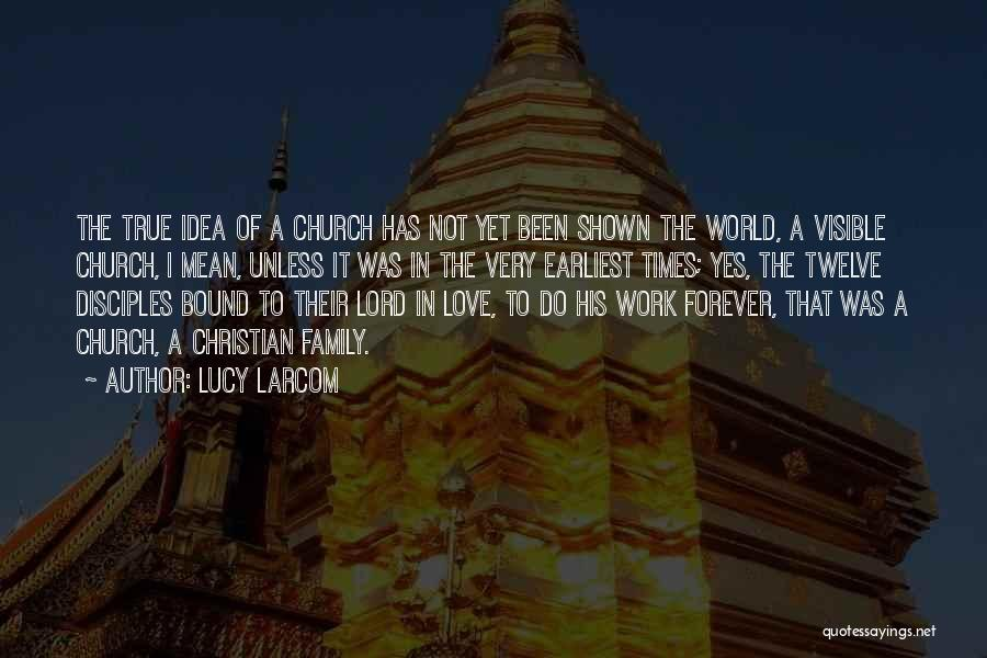 Family Forever Quotes By Lucy Larcom