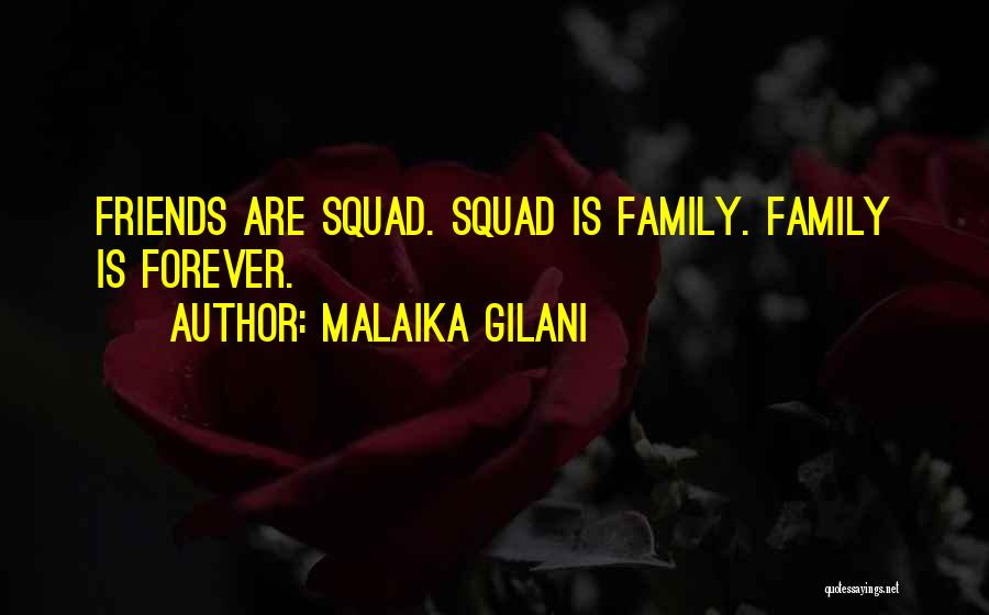 Family Forever Quotes By Malaika Gilani