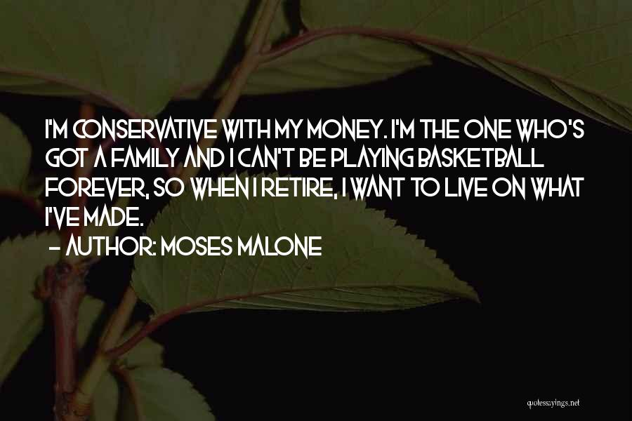 Family Forever Quotes By Moses Malone