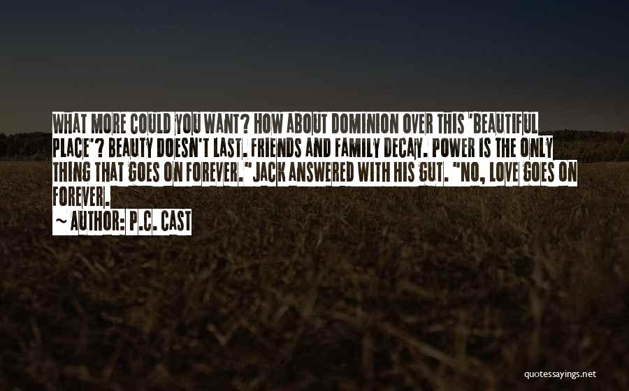Family Forever Quotes By P.C. Cast