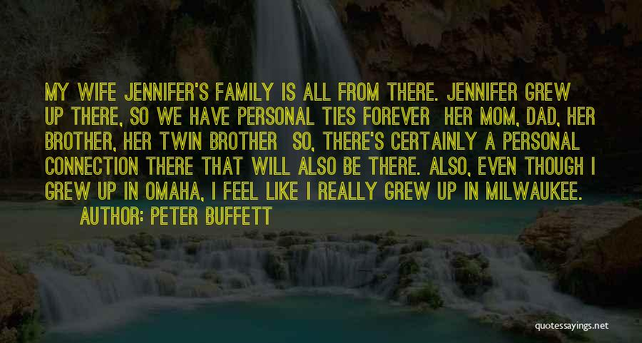 Family Forever Quotes By Peter Buffett