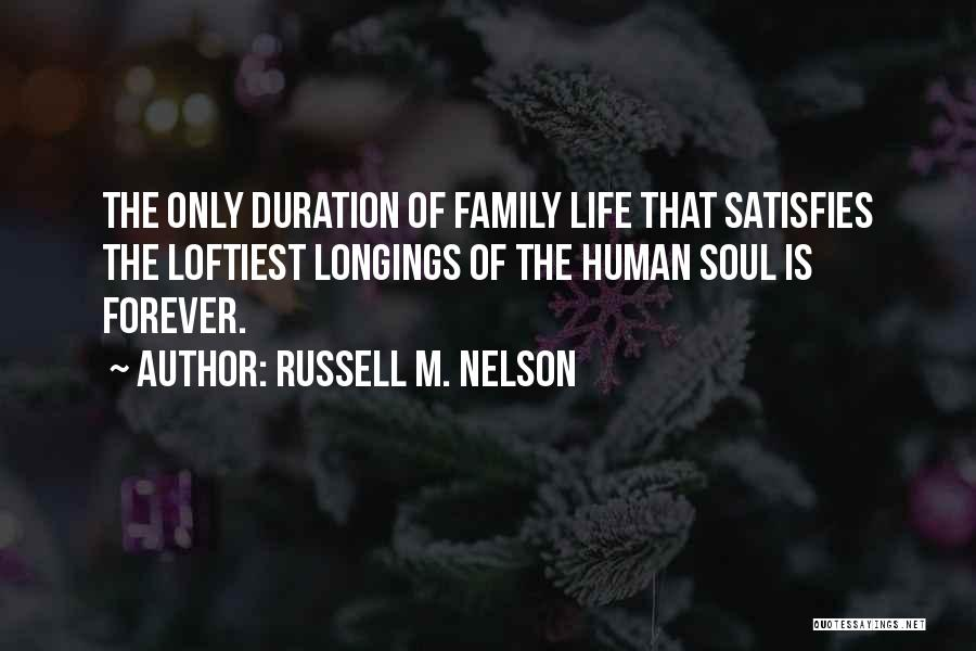 Family Forever Quotes By Russell M. Nelson