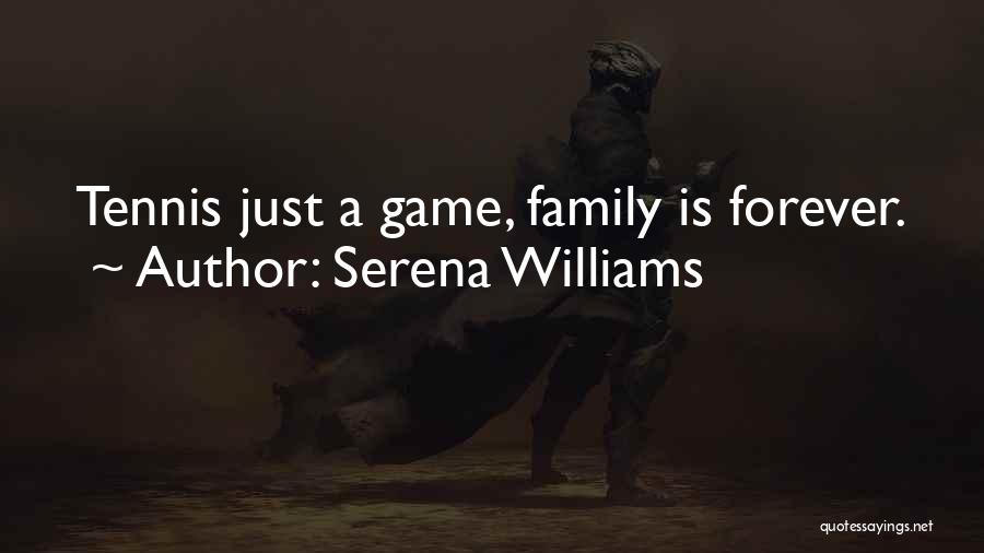 Family Forever Quotes By Serena Williams