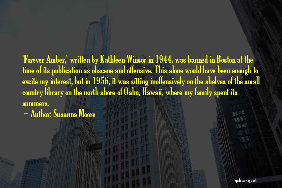 Family Forever Quotes By Susanna Moore