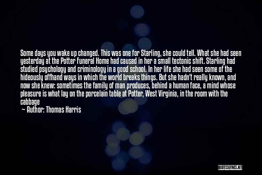 Family Forever Quotes By Thomas Harris