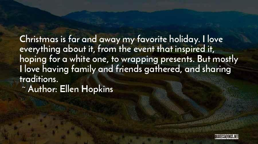 Family Friends Christmas Quotes By Ellen Hopkins