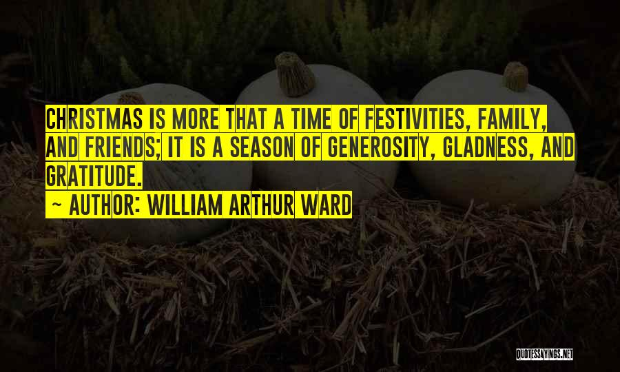 Family Friends Christmas Quotes By William Arthur Ward