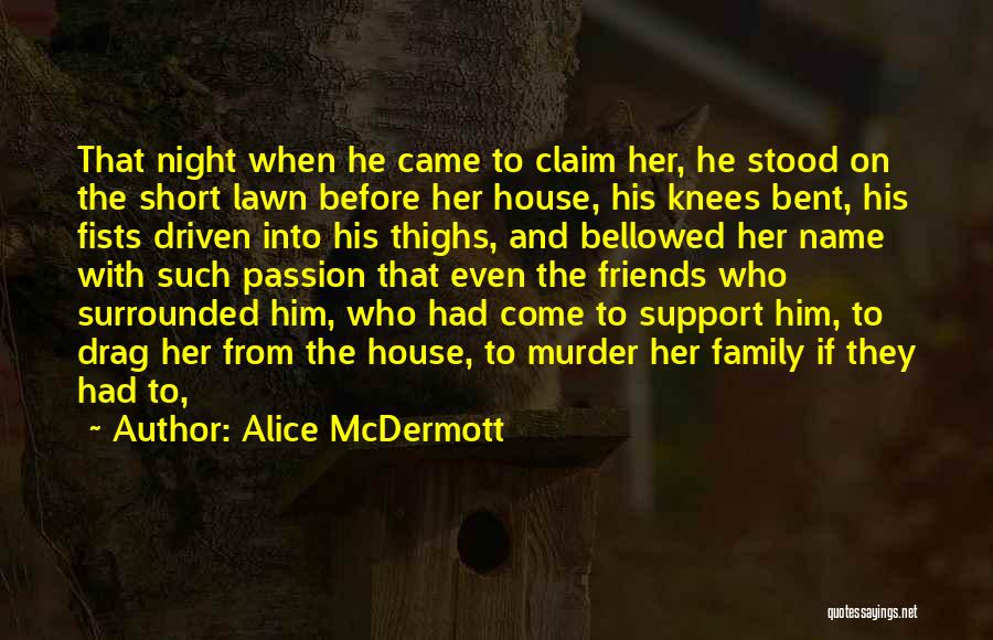 Family Friends Short Quotes By Alice McDermott