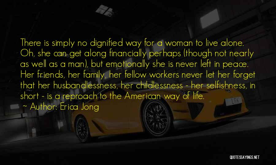 Family Friends Short Quotes By Erica Jong