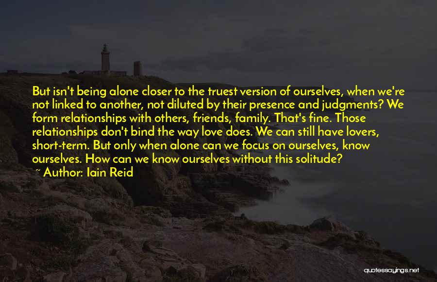 Family Friends Short Quotes By Iain Reid