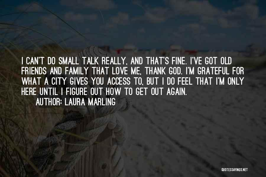 Family Friends Short Quotes By Laura Marling