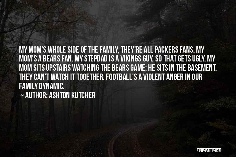 Family Guy Mom Quotes By Ashton Kutcher