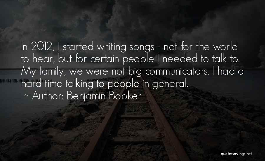 Family Hard Time Quotes By Benjamin Booker