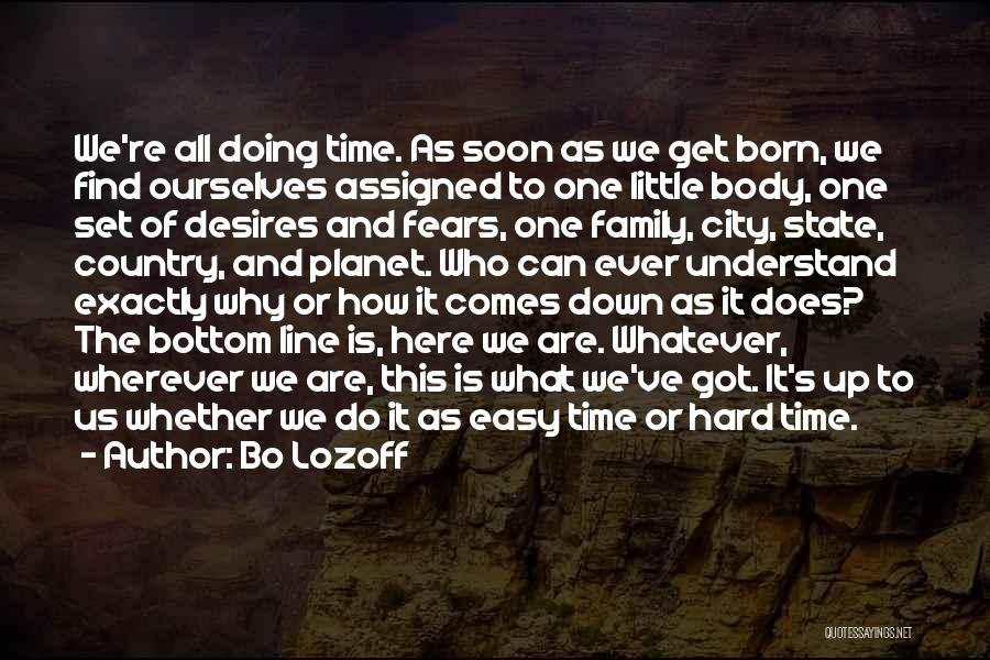 Family Hard Time Quotes By Bo Lozoff