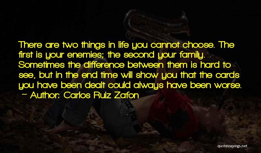 Family Hard Time Quotes By Carlos Ruiz Zafon