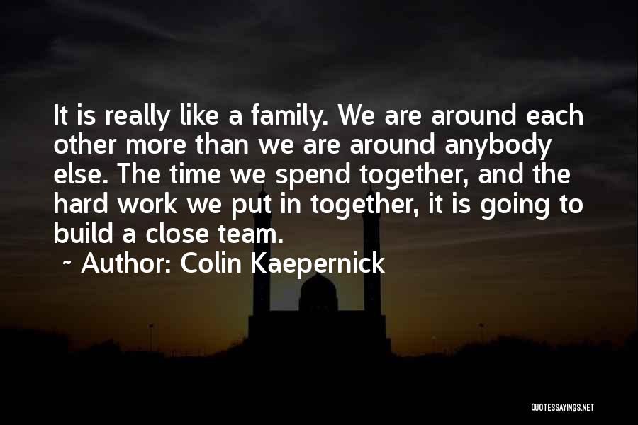 Family Hard Time Quotes By Colin Kaepernick