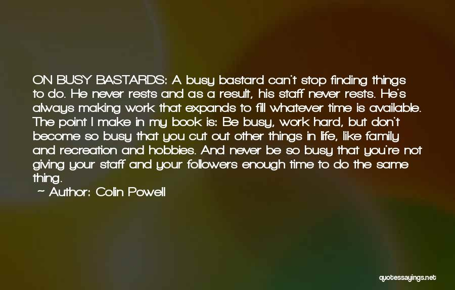 Family Hard Time Quotes By Colin Powell
