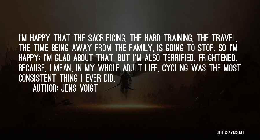 Family Hard Time Quotes By Jens Voigt