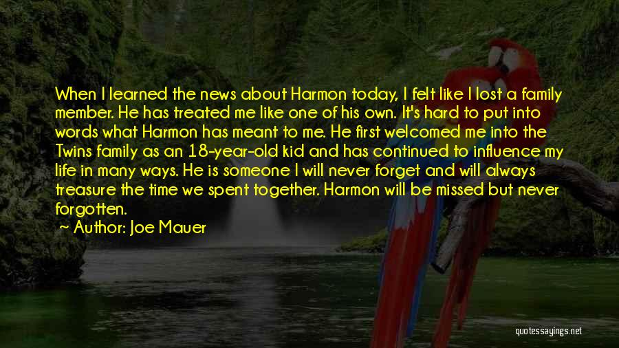 Family Hard Time Quotes By Joe Mauer
