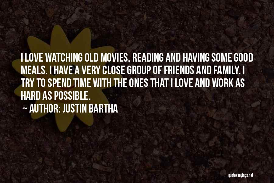 Family Hard Time Quotes By Justin Bartha