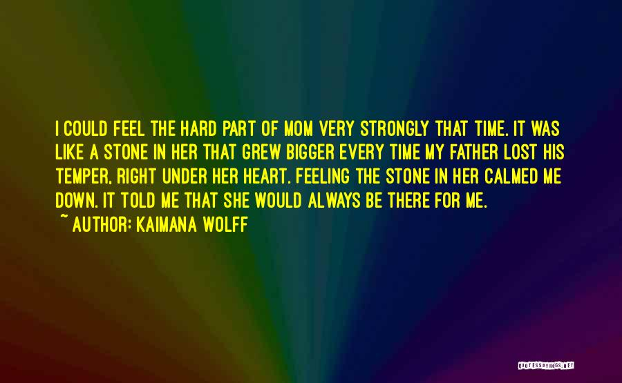 Family Hard Time Quotes By Kaimana Wolff