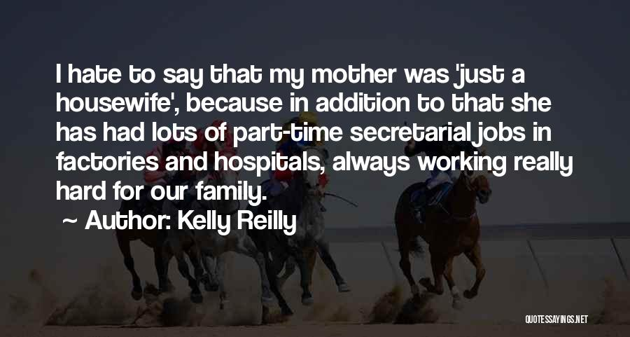 Family Hard Time Quotes By Kelly Reilly