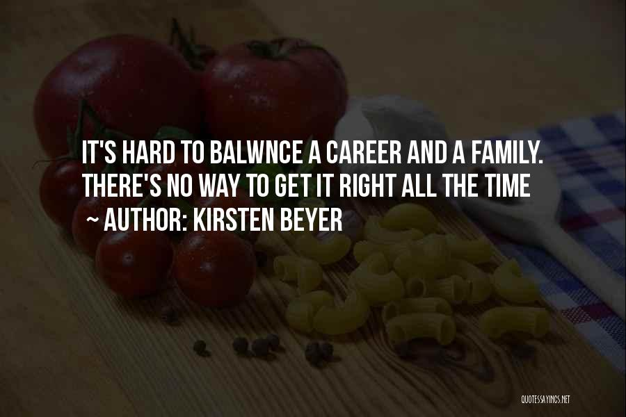 Family Hard Time Quotes By Kirsten Beyer