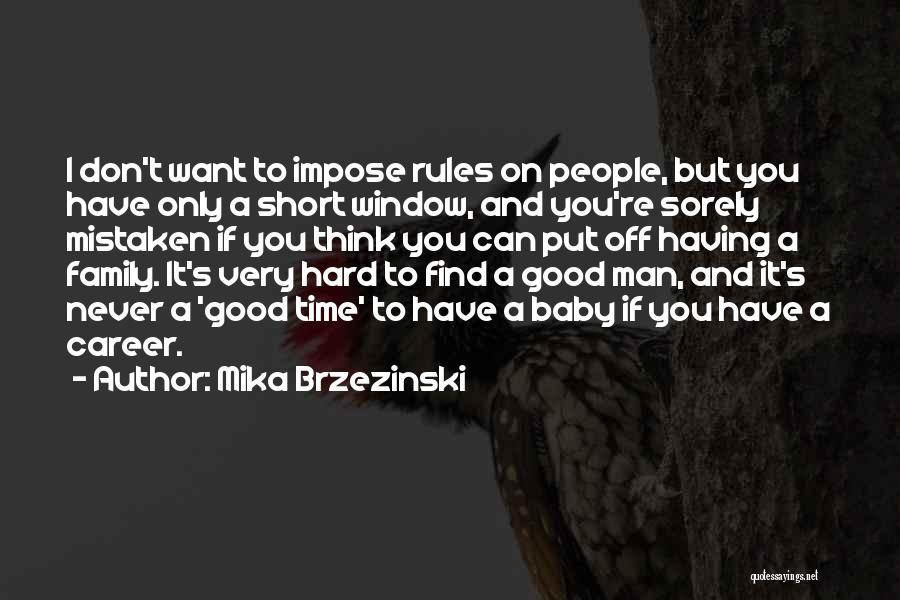 Family Hard Time Quotes By Mika Brzezinski