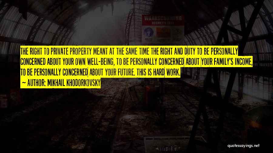Family Hard Time Quotes By Mikhail Khodorkovsky