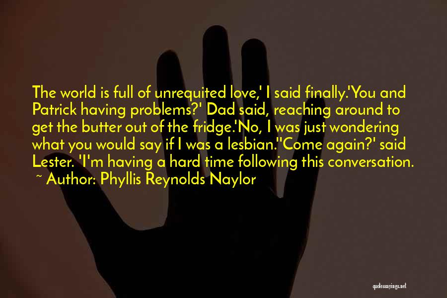 Family Hard Time Quotes By Phyllis Reynolds Naylor