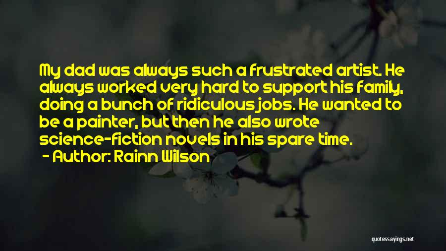 Family Hard Time Quotes By Rainn Wilson