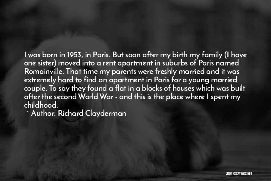 Family Hard Time Quotes By Richard Clayderman