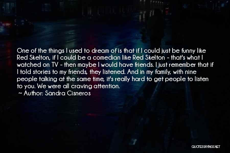 Family Hard Time Quotes By Sandra Cisneros