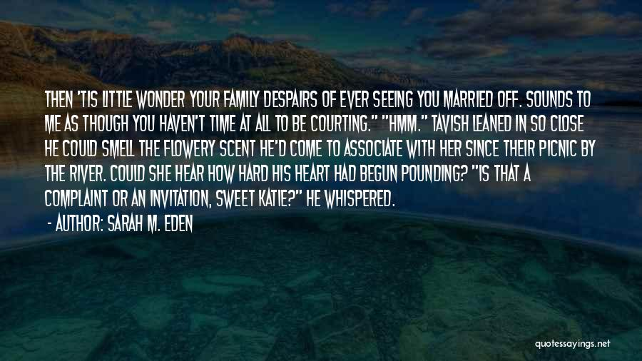 Family Hard Time Quotes By Sarah M. Eden