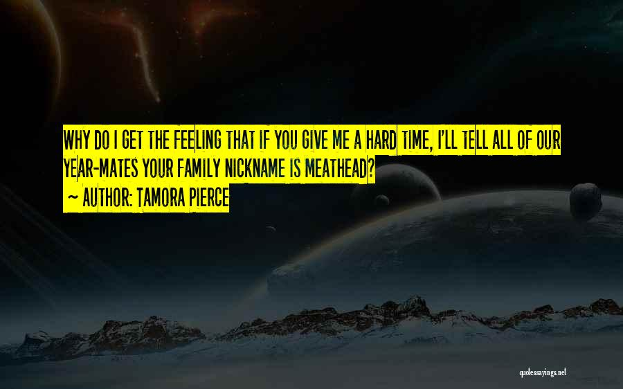 Family Hard Time Quotes By Tamora Pierce