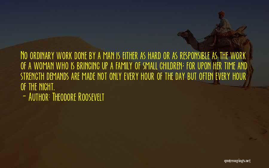 Family Hard Time Quotes By Theodore Roosevelt