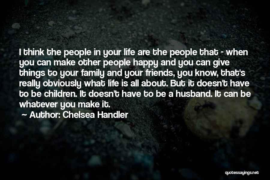 Family Husband Quotes By Chelsea Handler