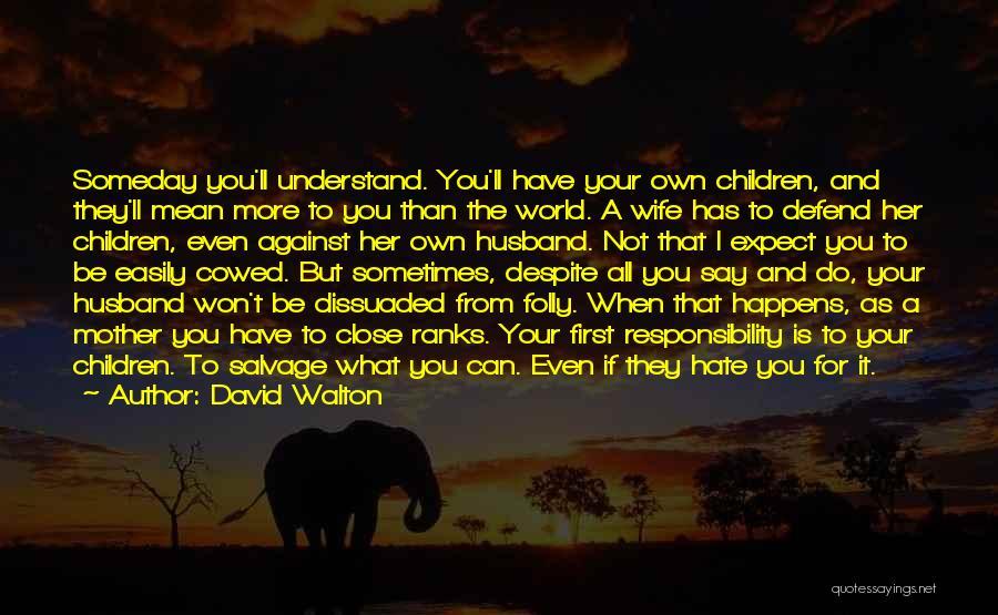 Family Husband Quotes By David Walton