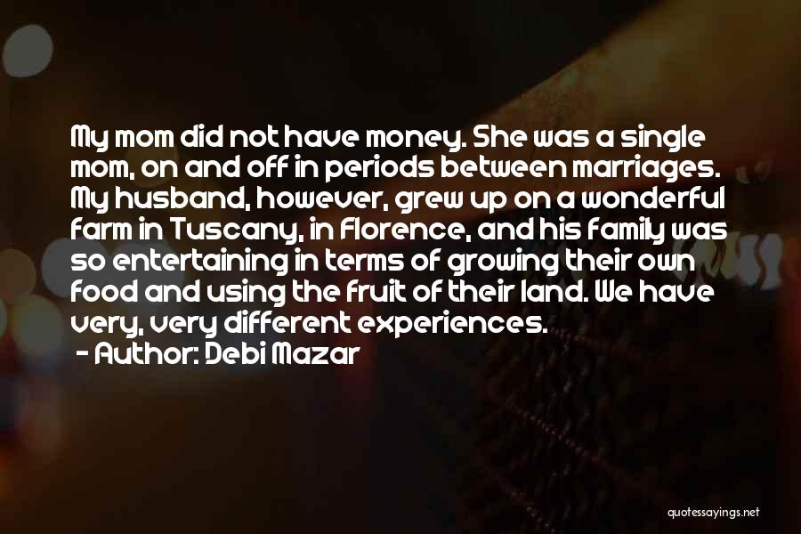 Family Husband Quotes By Debi Mazar