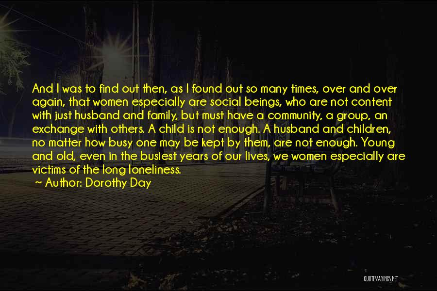 Family Husband Quotes By Dorothy Day