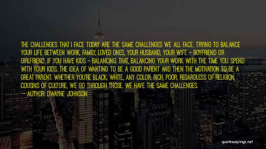 Family Husband Quotes By Dwayne Johnson