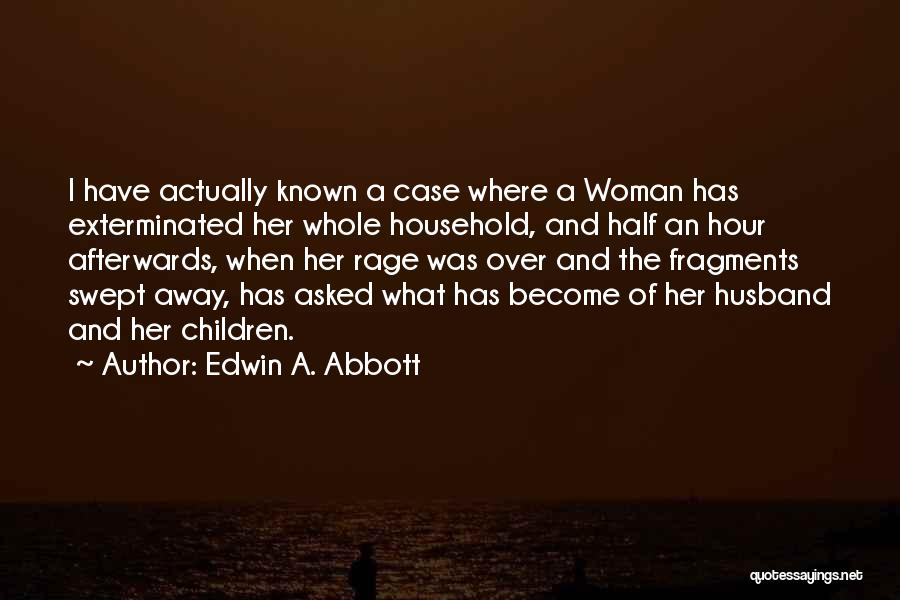 Family Husband Quotes By Edwin A. Abbott