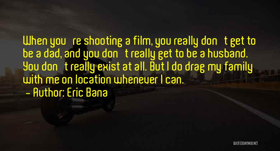 Family Husband Quotes By Eric Bana