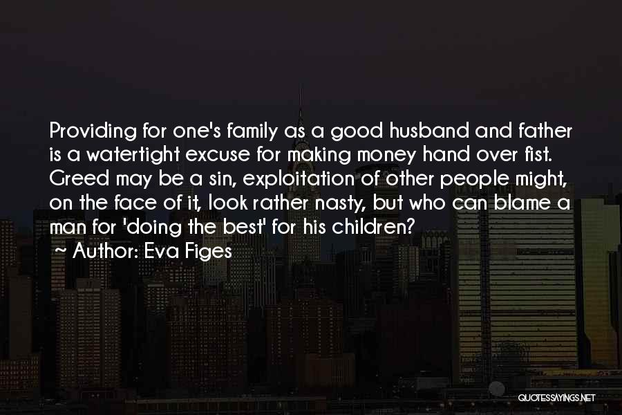 Family Husband Quotes By Eva Figes