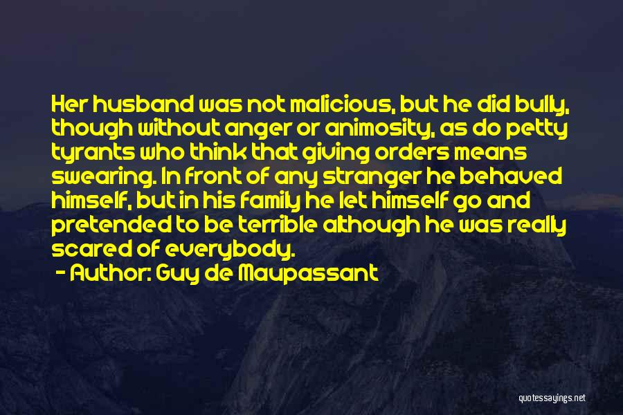 Family Husband Quotes By Guy De Maupassant
