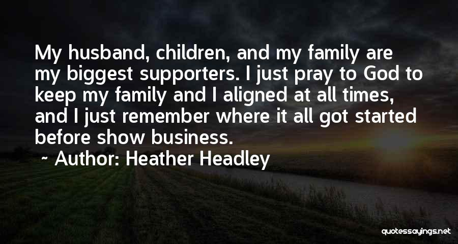 Family Husband Quotes By Heather Headley